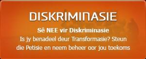 IS JY BENADEEL DEUR TRANSFORMASIE? Se Nee vir Diskriminasie